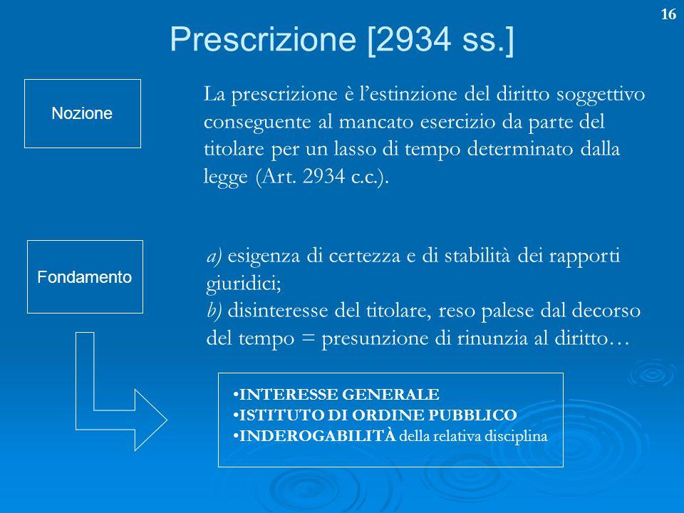Prescrizione [2934 ss.] Nozione.